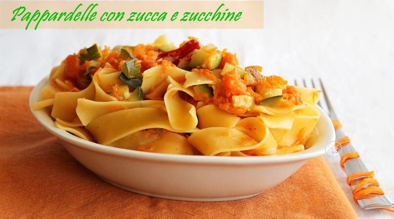 Pappardelle con zucca e zucchine - La Cassata Celiaca