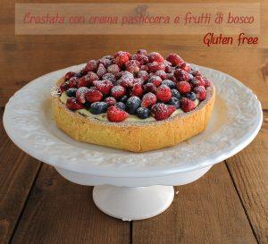 Crostata con crema e frutti di bosco senza glutine - La Cassata Celiaca