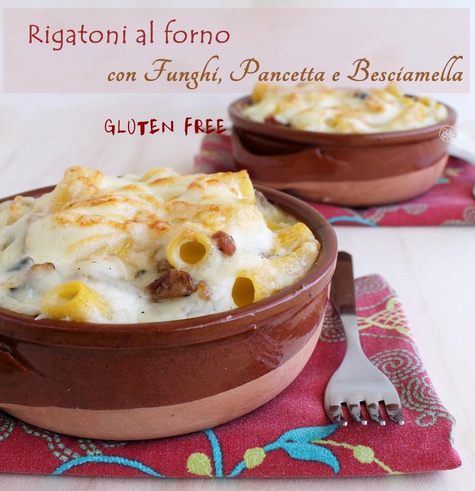 Pasta al forno con funghi, pancetta e besciamella senza glutine - La Cassata Celiaca