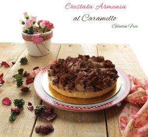 Crostata armonia di caramello senza glutine - La Cassata Celiaca