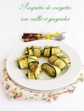 Paupiettes de courgettes avec millet et gingembre - La Cassata
