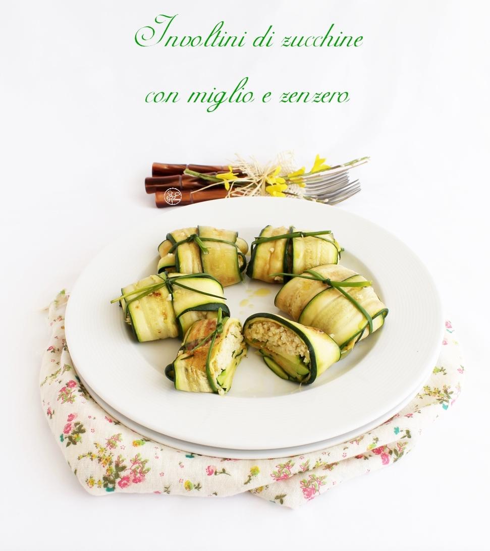 Involtini di zucchine con miglio e zenzero - La Cassata Celiaca