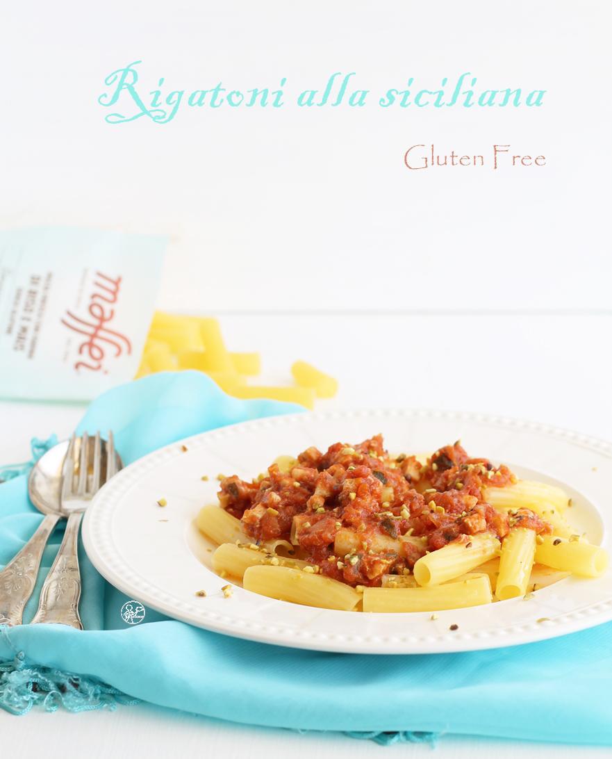 Rigatoni alla siciliana senza glutine - La Cassata Celiaca