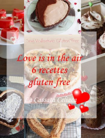 Love is in the air, 6 recettes pour la Saint Valentin - La Cassata Celiaca
